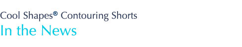 Cool Shapes Contouring Shorts In the News
